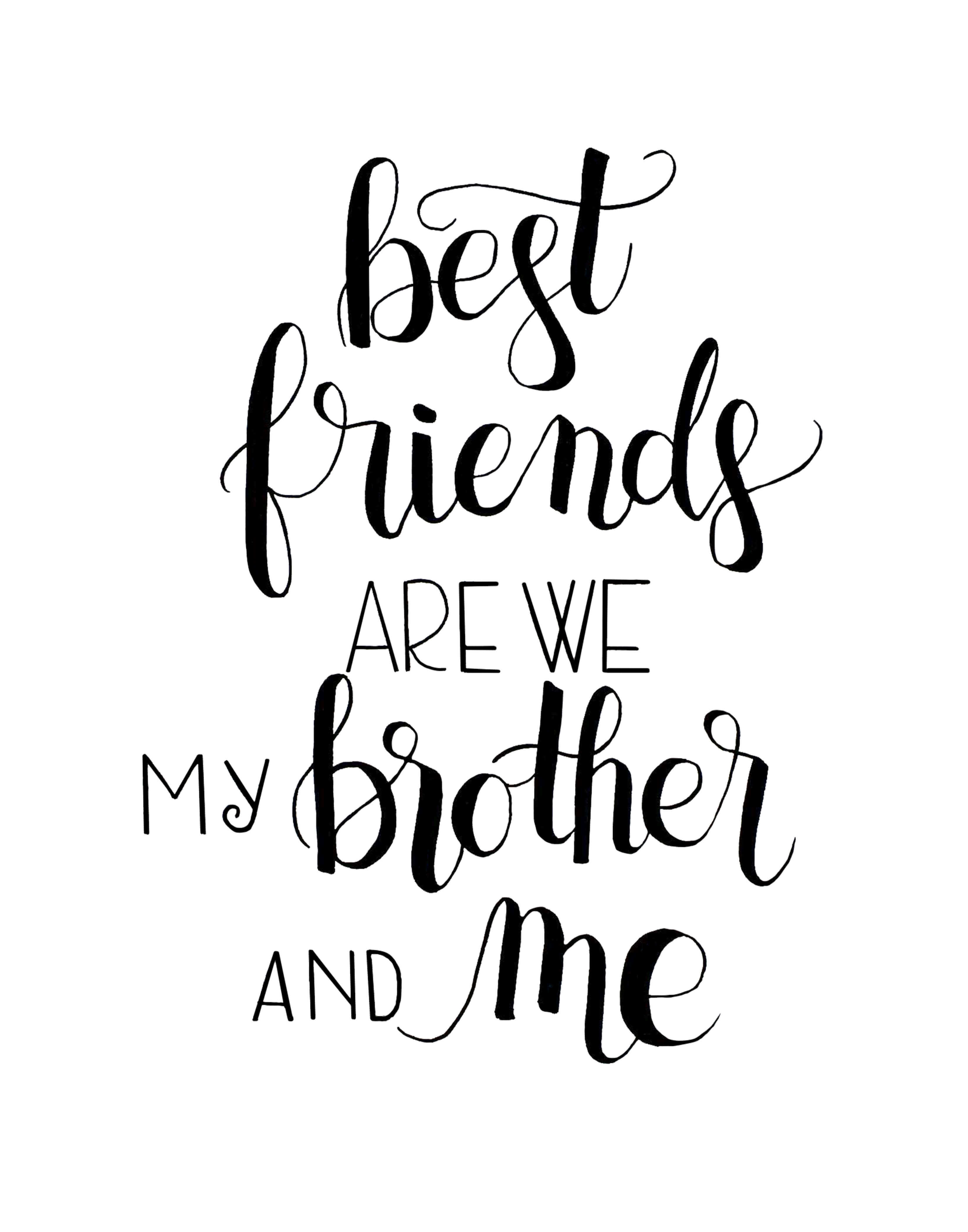 best friends are we my brother and me hand lettered art