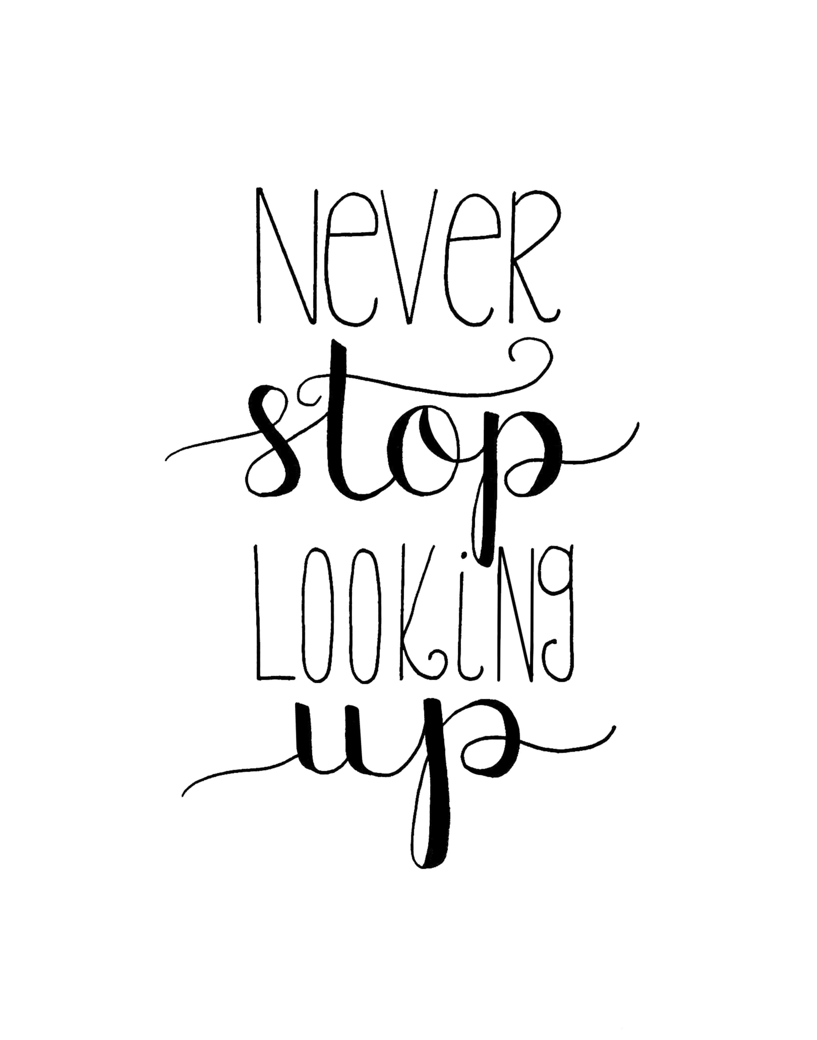 never stop looking up hand lettered artwork