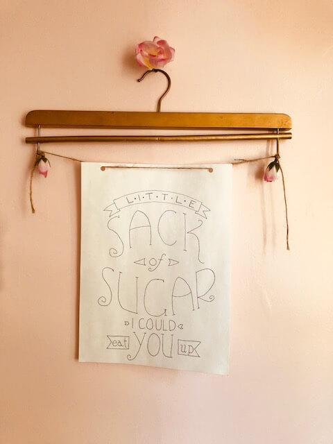 little sack of sugar I could eat you up print on wall